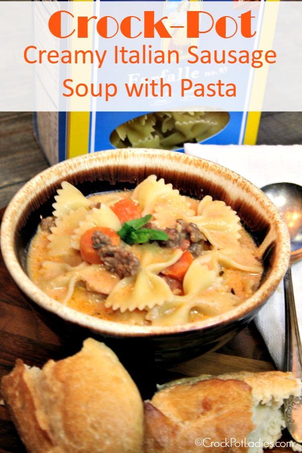 Crock-Pot Creamy Italian Sausage Soup with Pasta