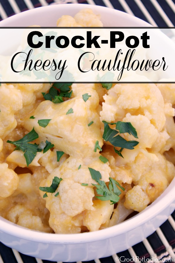 Crock-Pot Cheesy Cauliflower - Make a yummy side dish that the whole family will love with this easy recipe for Slow Cooker Cheesy Cauliflower! Perfect for special occasions or everyday! | CrockPotLadies.com