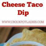 Crock-Pot Cream Cheese Taco Dip