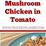 Crock-Pot Mushroom Chicken in Tomato