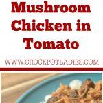 Crock-Pot Mushroom Chicken in Tomato