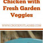 Crock-Pot Chicken with Fresh Garden Veggies