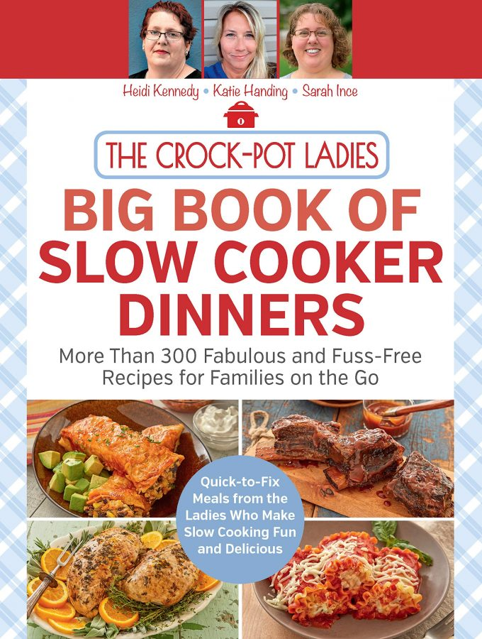 The Crock-Pot Ladies Big Book of Slow Cooker Dinners Cookbook