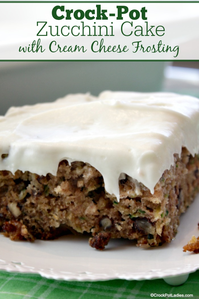 Crock Pot Zucchini Cake With Cream Cheese Frosting Crock Pot Ladies