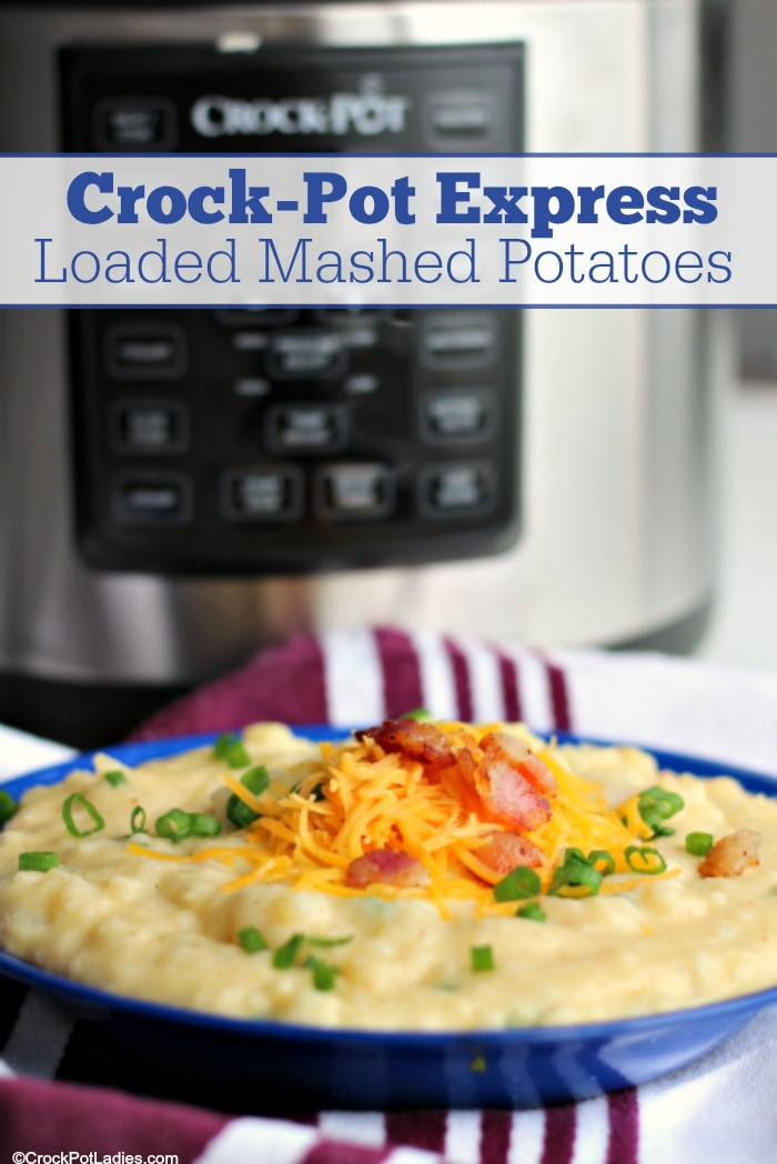 Crock-Pot Express Loaded Mashed Potatoes - What is not to love about bacon, cheese, sour cream, butter and green onions in mashed potatoes. With this recipe for Crock-Pot Express Loaded Mashed Potatoes you can have it all and cook it all in one fantastic appliance! #Ad #CrockPotLadies #CrockPotExpress #MashedPotatoes #Christmas #Thanksgiving