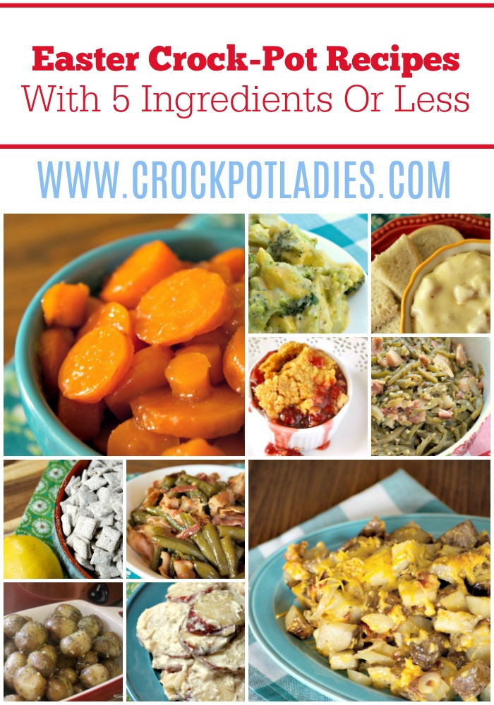 25+ Easter Crock-Pot Recipes With 5 Ingredients Or Less