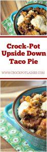 Crock-Pot Upside Down Taco Pie