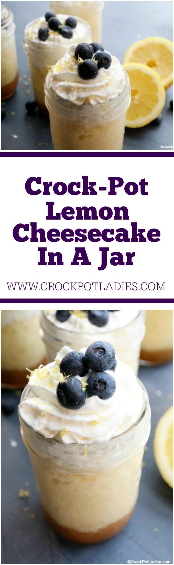 Crock-Pot Lemon Cheesecake In A Jar