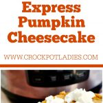 Crock-Pot Express Pumpkin Cheesecake