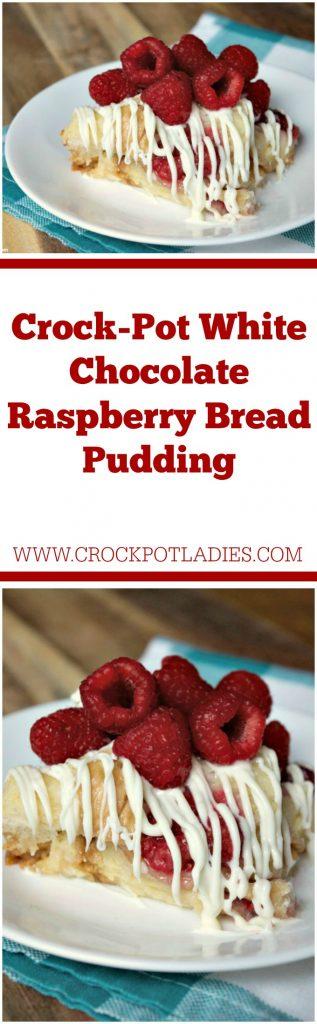 Crock-Pot White Chocolate Raspberry Bread Pudding