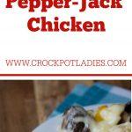 Crock-Pot Pepper-Jack Chicken