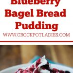 Crock-Pot Lemon Blueberry Bagel Bread Pudding