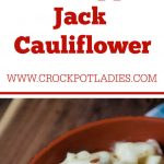 Crock-Pot Keto Pepper Jack Cauliflower