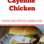 Crock-Pot Cayenne Chicken